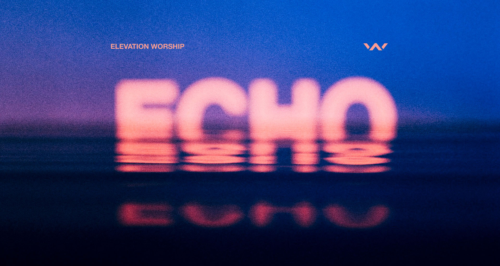 """Echo"" by Elevation Worship"