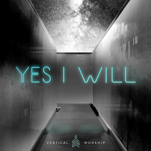 Yes I Will - Vertical Worship CD Cover