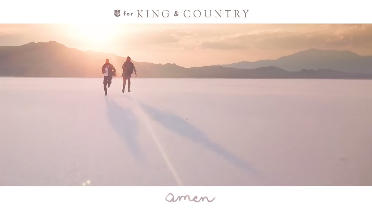 """Amen"" by for KING & COUNTRY"